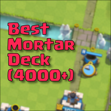 arena 9 deck 4000 trophies mortar clash royale