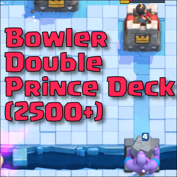 best bowler double prince arena 8 deck clash royale