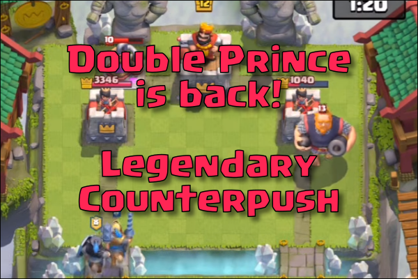 Double prince is back! Best counterpush legendary Deck
