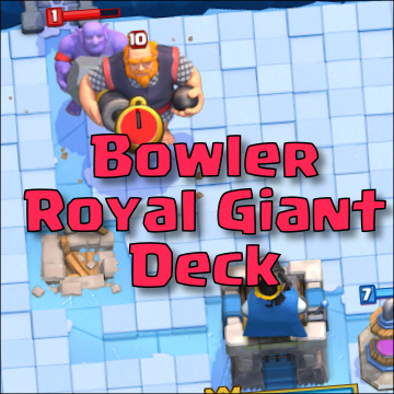 bowler royal giant arena 8 deck clash royale