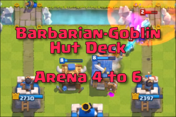 best goblin barbarians hut deck arena 4 clash royale